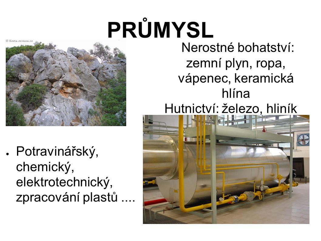 PRŮMYSL ● Potravinářský, chemický, elektrotechnický, zpracování plastů....