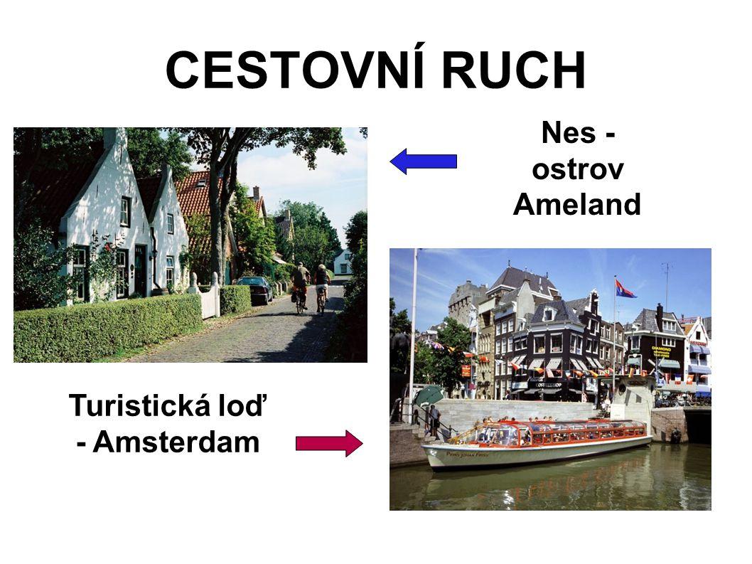 CESTOVNÍ RUCH Turistická loď - Amsterdam Nes - ostrov Ameland