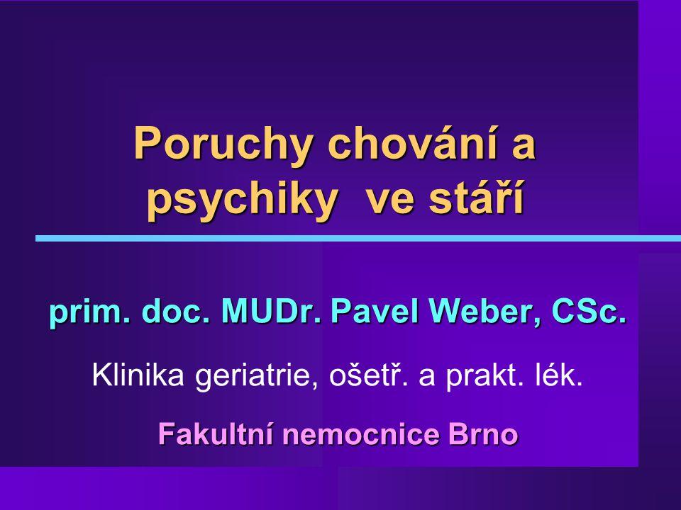 Psychické poruchy ve stáří  Poruchy chování  Delirium - ak.