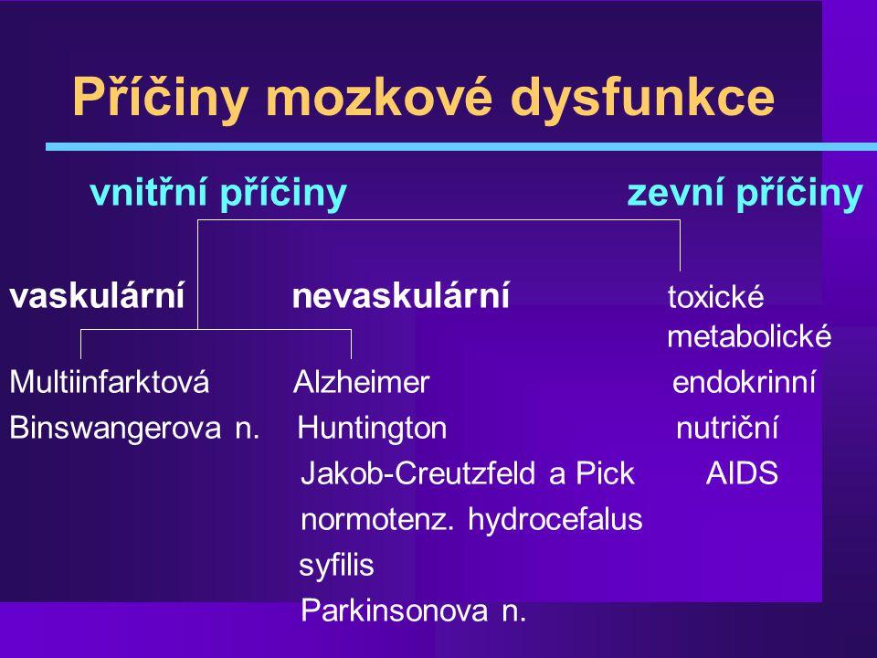 Možné příčiny demence l Degenerativní l Cévní l Traumatické l Neoplastické l Infekční l Metabolické l Toxické l Hydrocefalus l Deprese