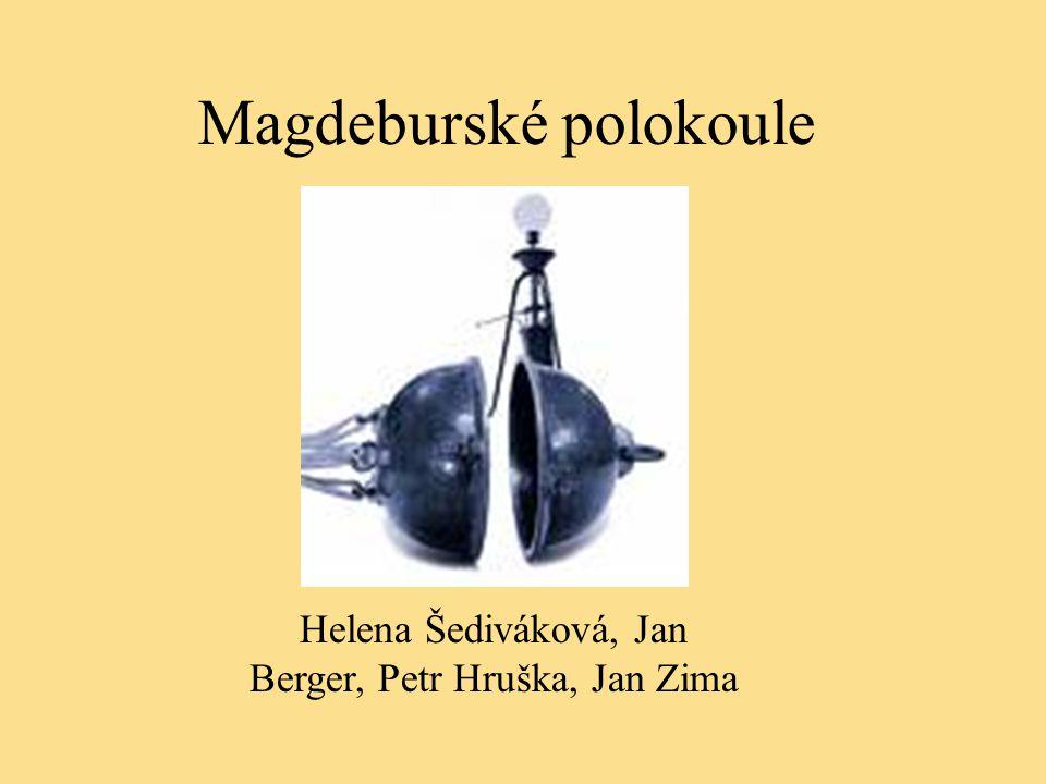 Magdeburské polokoule Helena Šediváková, Jan Berger, Petr Hruška, Jan Zima