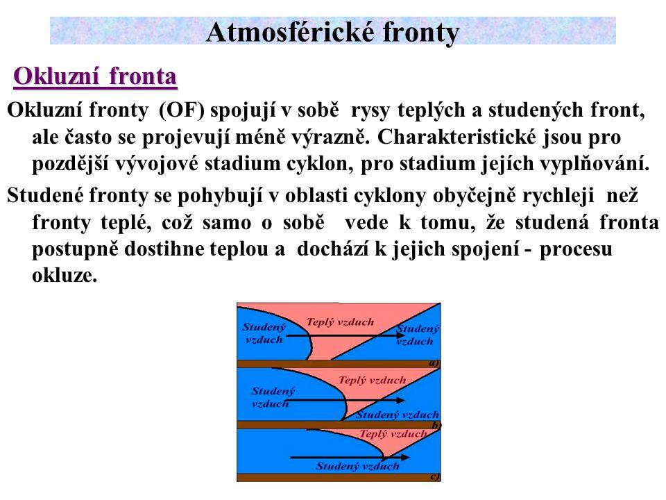 Okluzní fronta Okluzní fronty (OF) spojují v sobě rysy teplých a studených front, ale často se projevují méně výrazně.
