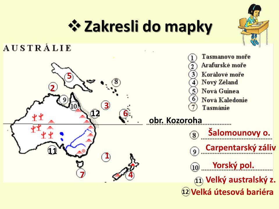  Zakresli do mapky 1 2 3 4 5 6 7 Šalomounovy o.Carpentarský záliv Velký australský z.