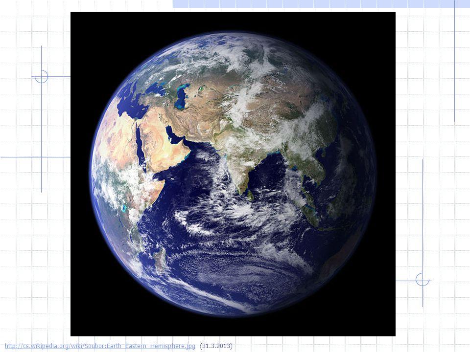 http://cs.wikipedia.org/wiki/Soubor:Earth_Eastern_Hemisphere.jpghttp://cs.wikipedia.org/wiki/Soubor:Earth_Eastern_Hemisphere.jpg (31.3.2013)