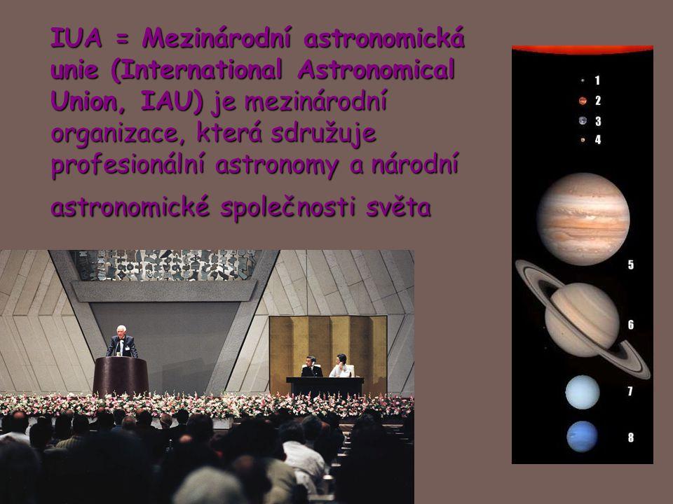 IUA = Mezinárodní astronomická unie (International Astronomical Union, IAU) je mezinárodní organizace, která sdružuje profesionální astronomy a národn
