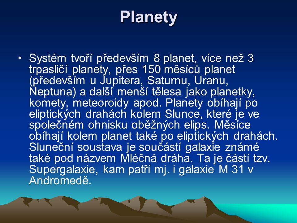 SLUNEČNÍ SOUSTAVA Sluneční soustava je planetární systém hvězdy známé pod názvem Slunce, ve které se nachází naše domovská planeta Země.
