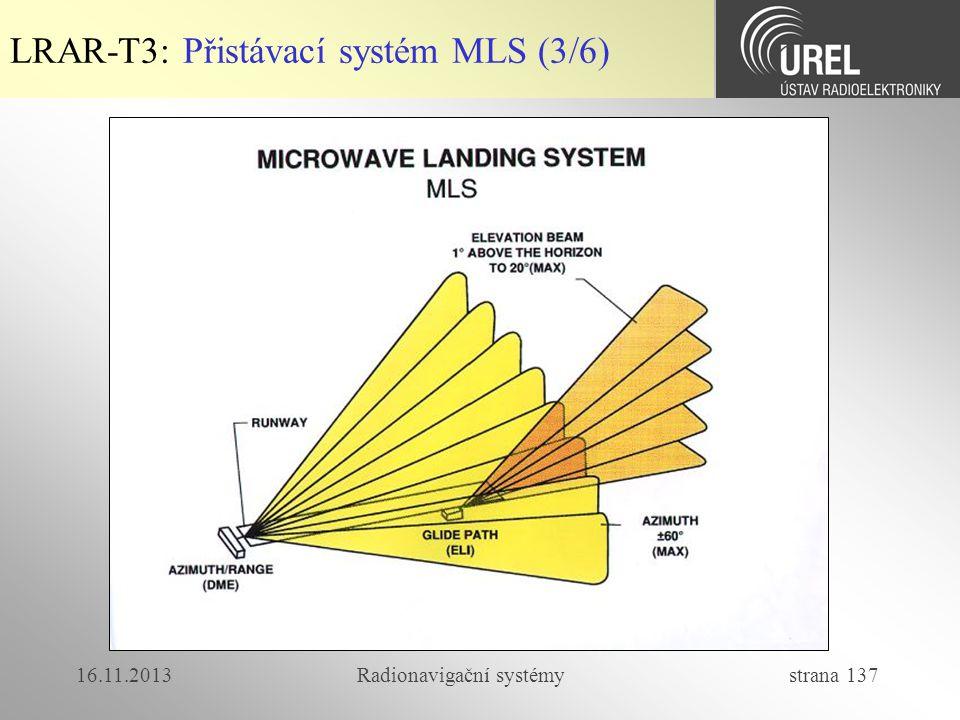16.11.2013Radionavigační systémy strana 137 LRAR-T3: Přistávací systém MLS (3/6)