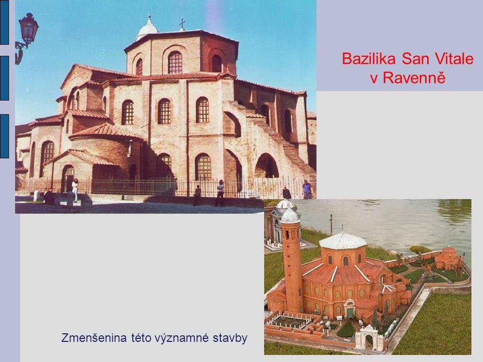 Bazilika San Vitale v Ravenně Zmenšenina této významné stavby