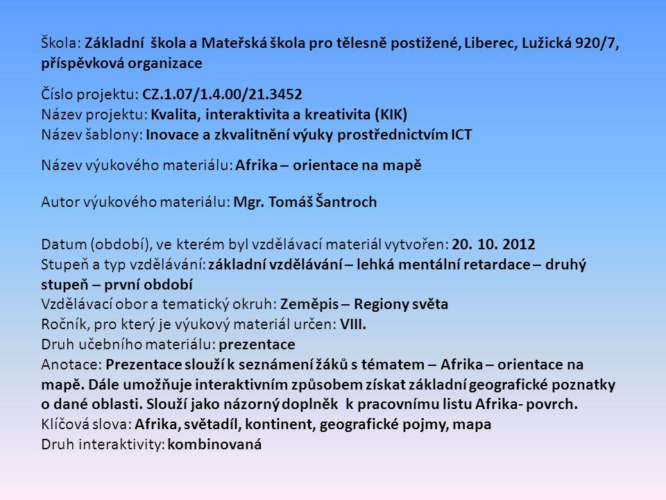 Afrika - opakování 21 – Ukurewe 22 – Tanganika 23 – Malawi 24 – Sahara 25 – Kalahari 26 – Namib 21 22 23 24 25 26