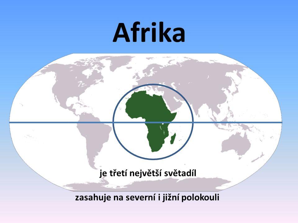 Afrika je třetí největší světadíl zasahuje na severní i jižní polokouli