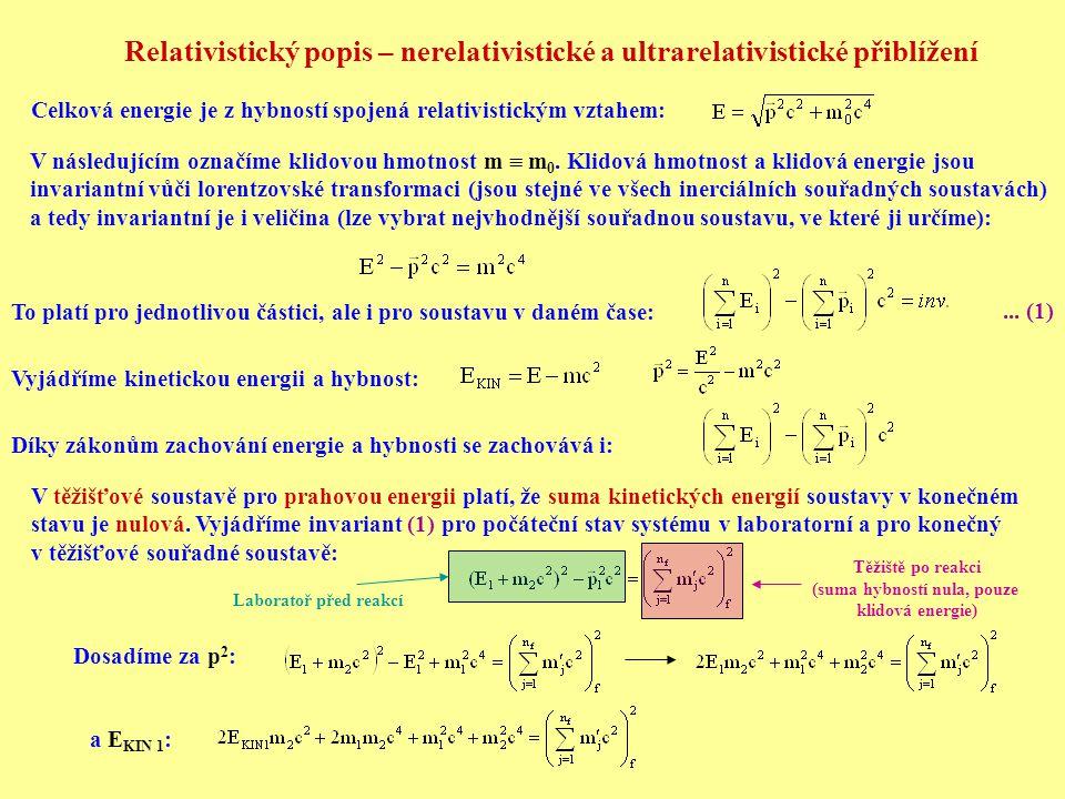 Relativistický popis – nerelativistické a ultrarelativistické přiblížení Celková energie je z hybností spojená relativistickým vztahem: V následujícím