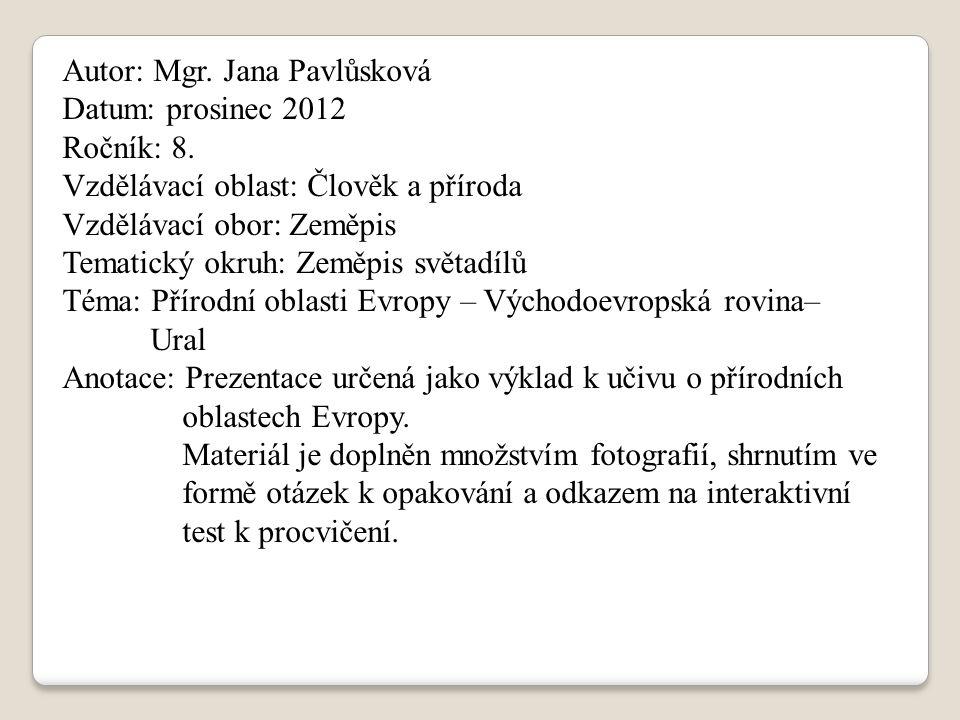 Autor: Mgr.Jana Pavlůsková Datum: prosinec 2012 Ročník: 8.