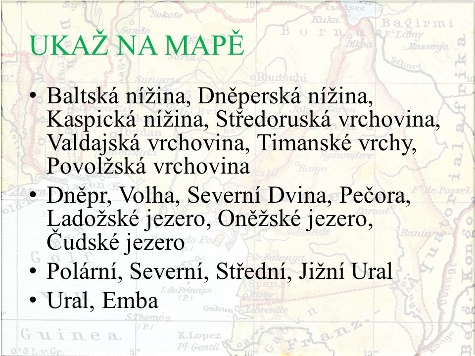 OTÁZKY K OPAKOVÁNÍ Popiš povrch Východoevropské roviny.