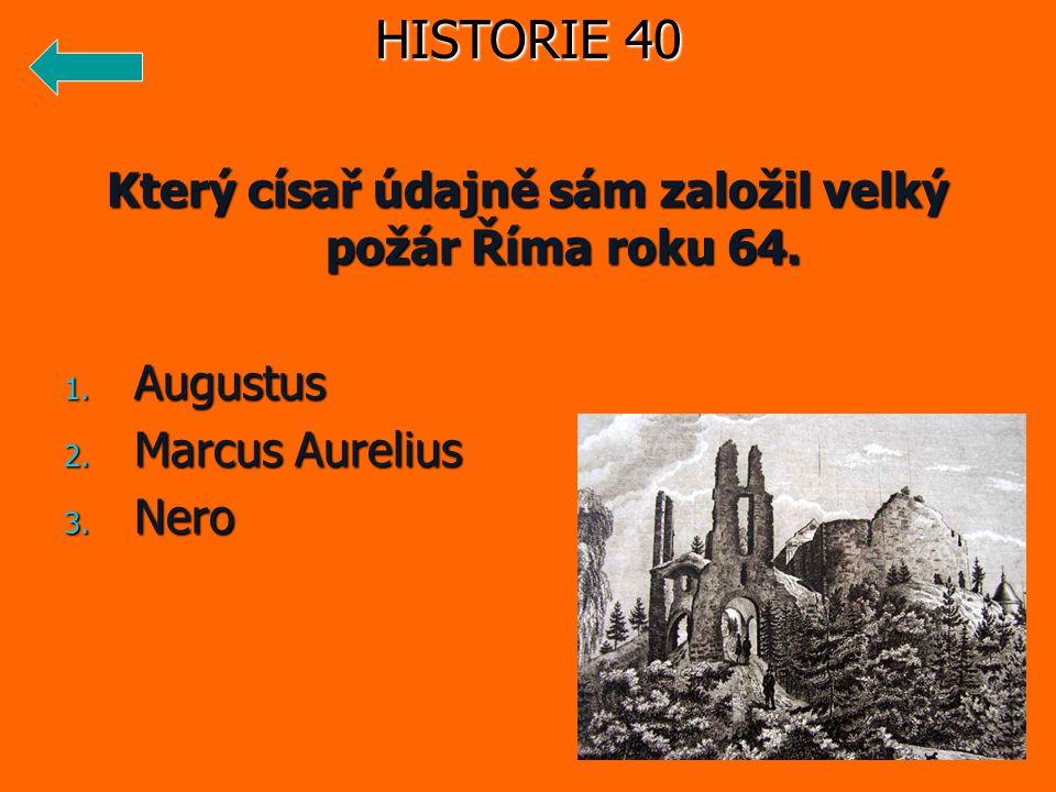 Který císař údajně sám založil velký požár Říma roku 64.
