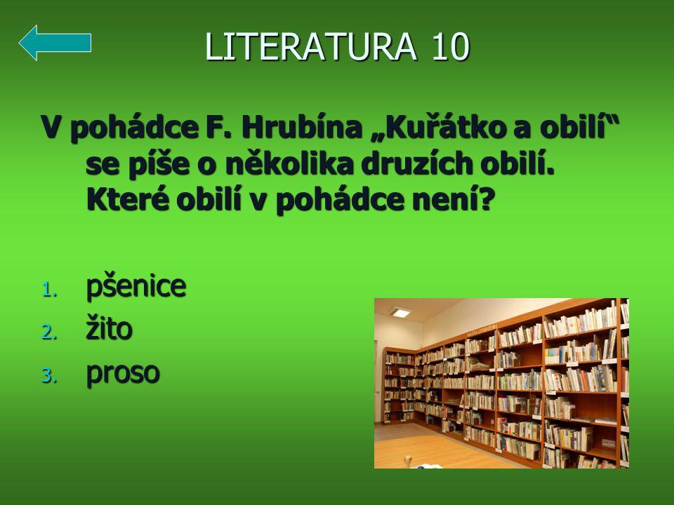 """LITERATURA 10 V pohádce F.Hrubína """"Kuřátko a obilí se píše o několika druzích obilí."""