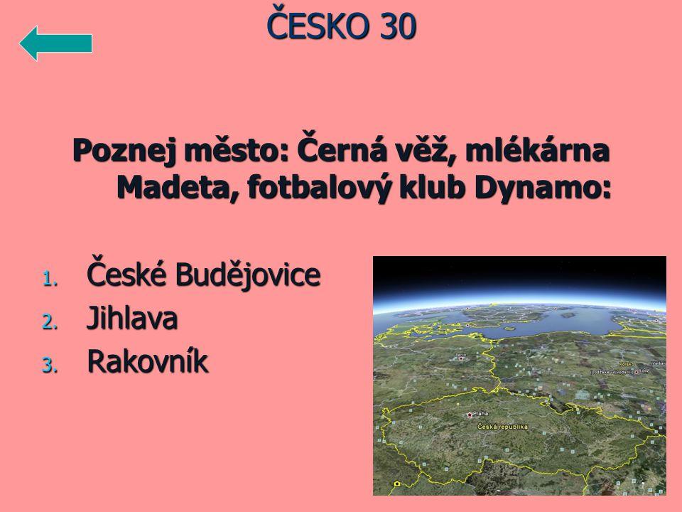Poznej město: Černá věž, mlékárna Madeta, fotbalový klub Dynamo: 1.