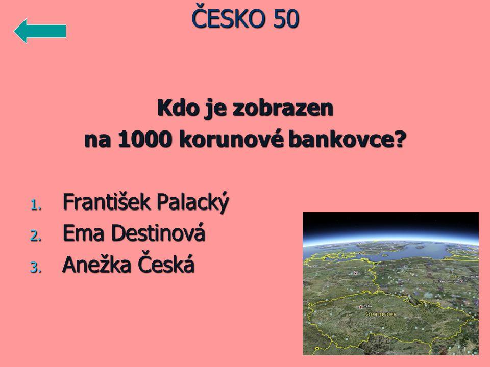 Kdo je zobrazen na 1000 korunové bankovce.1. František Palacký 2.