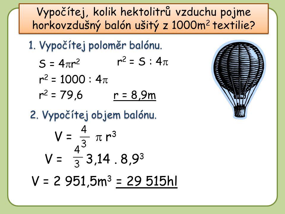 DD Vypočítej, kolik hektolitrů vzduchu pojme horkovzdušný balón ušitý z 1000m 2 textilie.