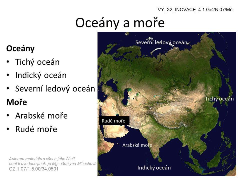 Autorem materiálu a všech jeho částí, není-li uvedeno jinak, je Mgr. Gražyna Mlčochová CZ.1.07/1.5.00/34.0501 Oceány a moře Oceány Tichý oceán Indický