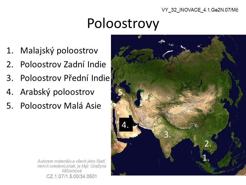 Autorem materiálu a všech jeho částí, není-li uvedeno jinak, je Mgr. Gražyna Mlčochová CZ.1.07/1.5.00/34.0501 Poloostrovy 1.Malajský poloostrov 2.Polo