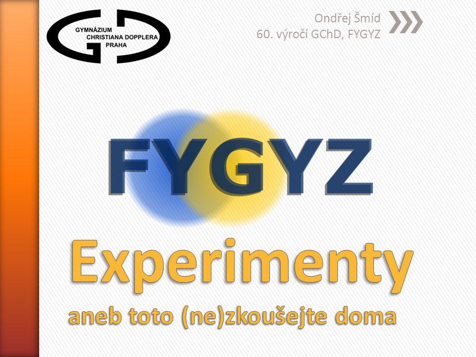 Ondřej Šmíd 60. výročí GChD, FYGYZ