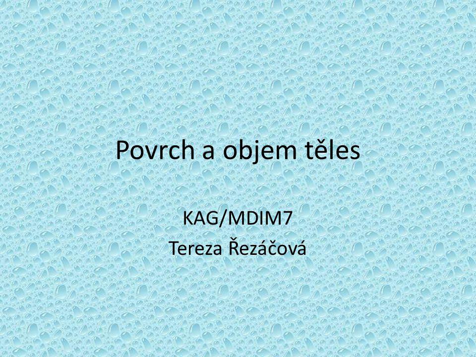 Povrch a objem těles KAG/MDIM7 Tereza Řezáčová
