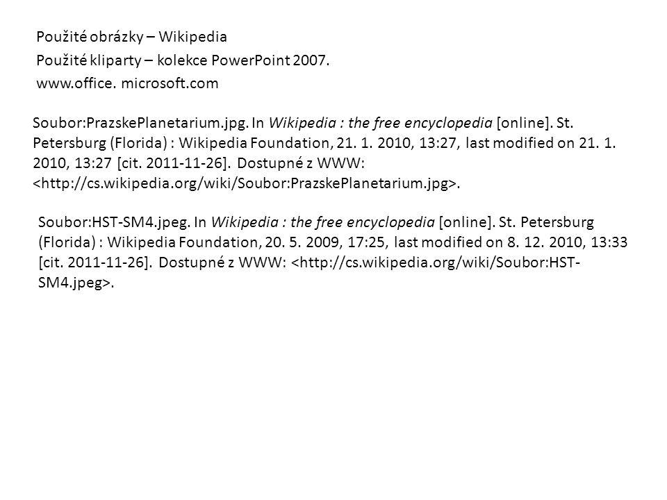 Použité obrázky – Wikipedia Použité kliparty – kolekce PowerPoint 2007.