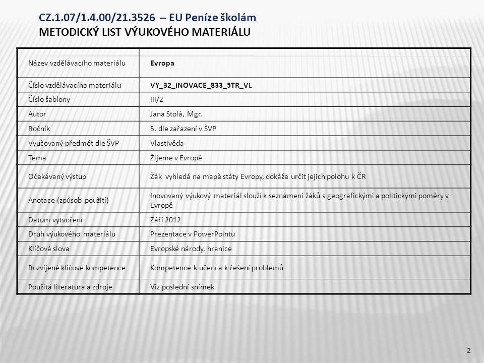 Název vzdělávacího materiáluEvropa Číslo vzdělávacího materiáluVY_32_INOVACE_833_5TR_VL Číslo šablonyIII/2 AutorJana Stolá, Mgr.