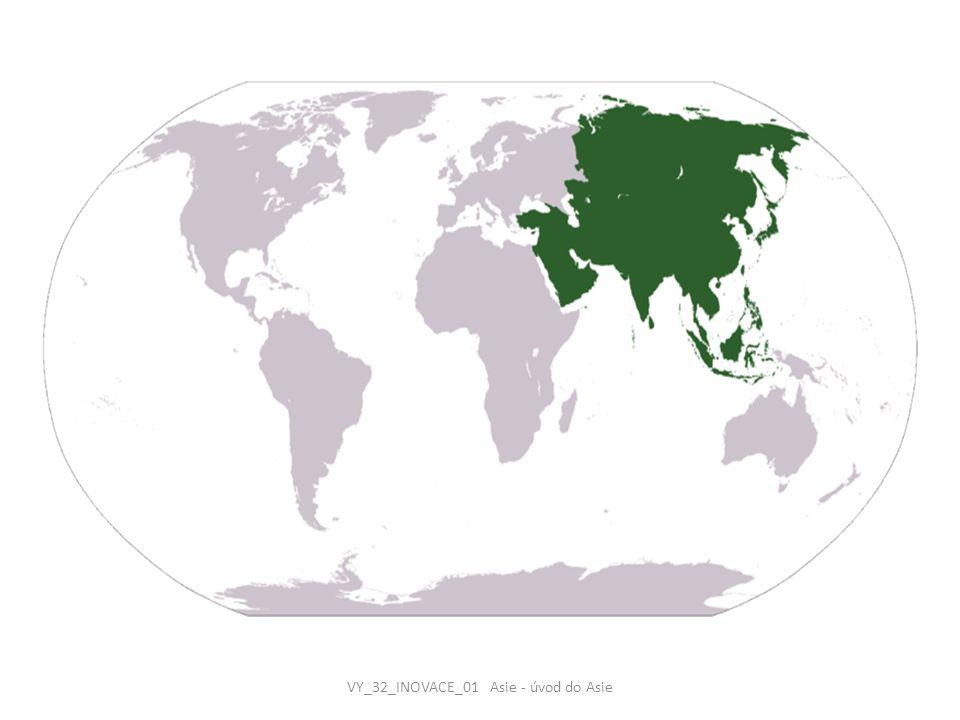 OBLASTI ASIE VY_32_INOVACE_01 Asie - úvod do Asie