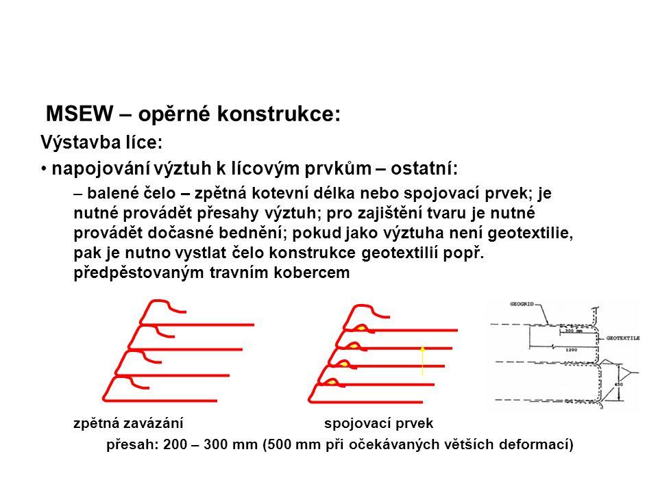 MSEW – opěrné konstrukce: Výstavba líce: napojování výztuh k lícovým prvkům – ostatní: – balené čelo – zpětná kotevní délka nebo spojovací prvek; je n