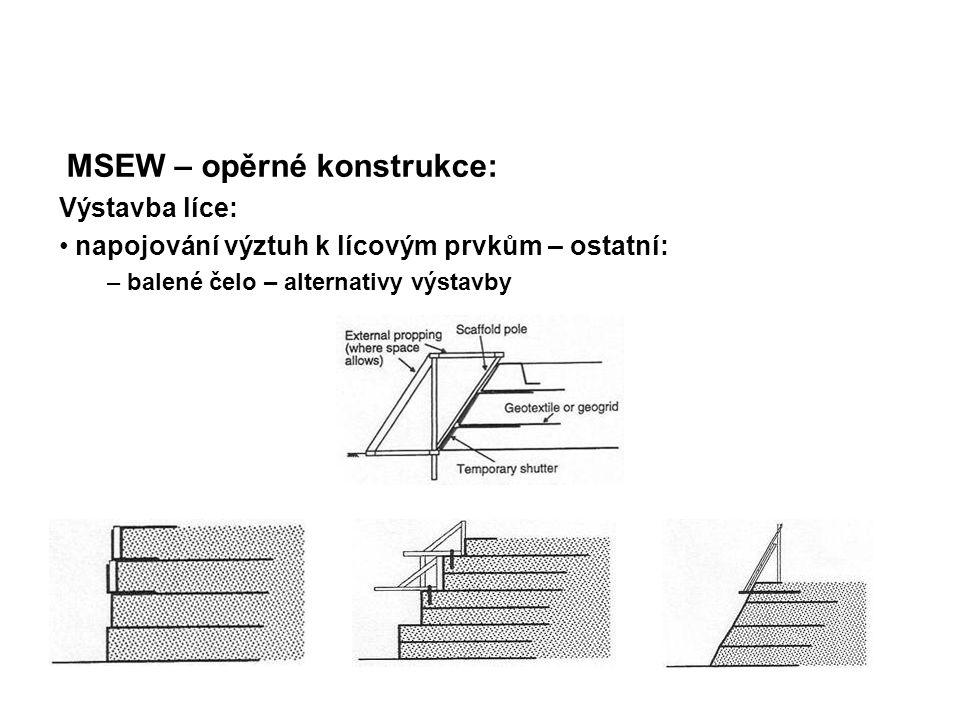 MSEW – opěrné konstrukce: Výstavba líce: napojování výztuh k lícovým prvkům – ostatní: – balené čelo – alternativy výstavby