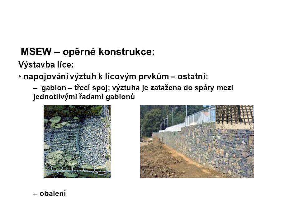 MSEW – opěrné konstrukce: Výstavba líce: napojování výztuh k lícovým prvkům – ostatní: – gabion – třecí spoj; výztuha je zatažena do spáry mezi jednot