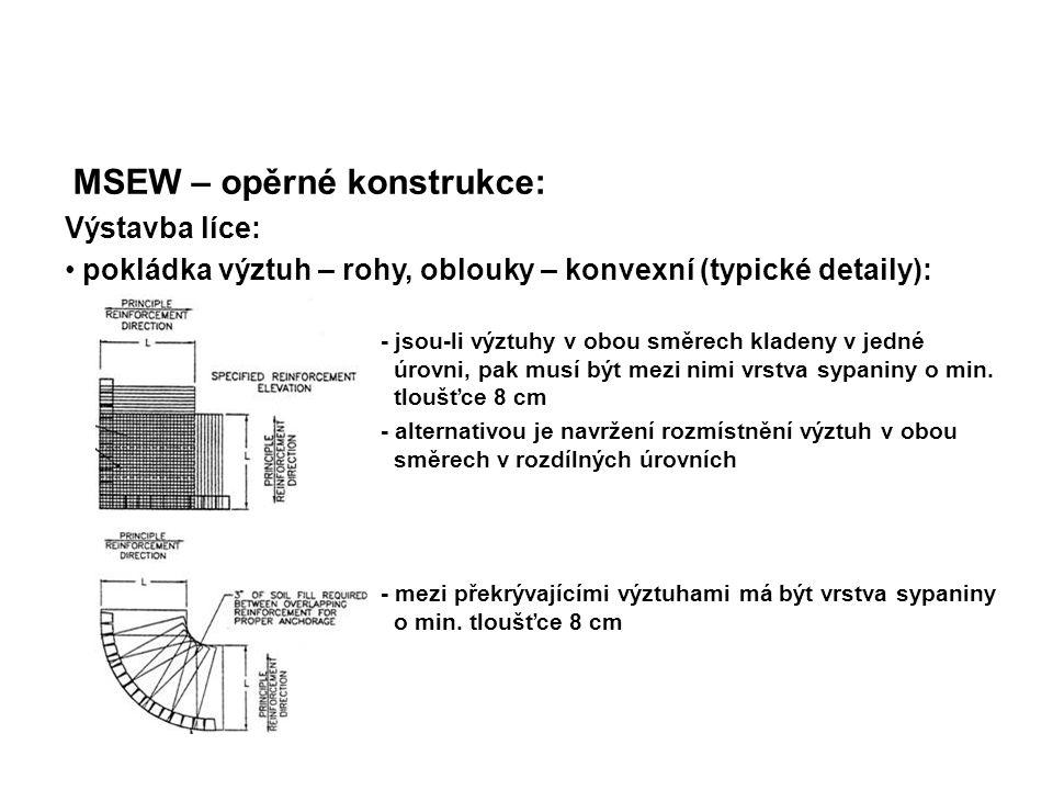MSEW – opěrné konstrukce: Výstavba líce: pokládka výztuh – rohy, oblouky – konvexní (typické detaily): - jsou-li výztuhy v obou směrech kladeny v jedn