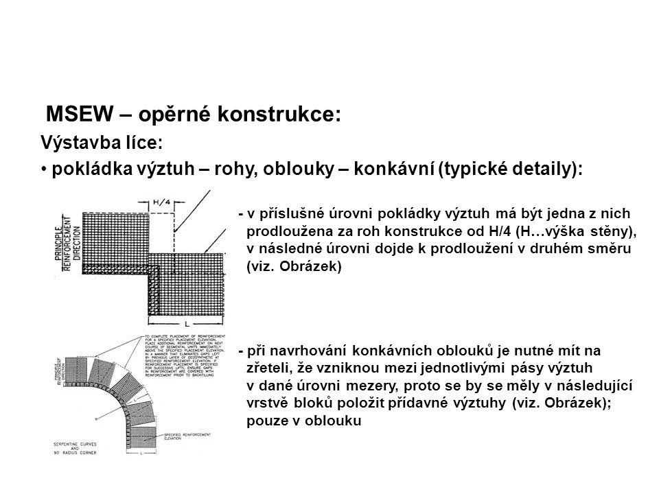 MSEW – opěrné konstrukce: Výstavba líce: pokládka výztuh – rohy, oblouky – konkávní (typické detaily): - v příslušné úrovni pokládky výztuh má být jed