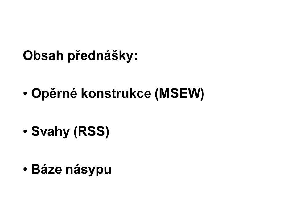MSEW – opěrné konstrukce: Příčný řez: Lícový prvek Vyrovnávací prvek Výztuha Sypanina Odvodnění Ostatní prvky