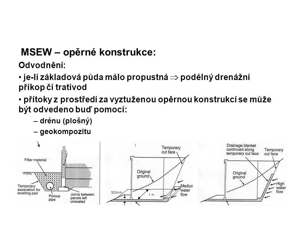 MSEW – opěrné konstrukce: Výstavba líce: navážení sypaniny: – navážení, rozhrnování, urovnávání by se mělo provádět rovnoběžně s lícem konstrukce – během těchto prací nesmí dojít k poškození výztuhy od stavebních strojů; stroje by se neměly dostat do kontaktu s nimi – stroje nebo jiné mechanismy váží více jak 1,5t se od líce konstrukce mohou pohybovat minimálně ve vzdálenosti 1 m (BS 8006 – 2 m)