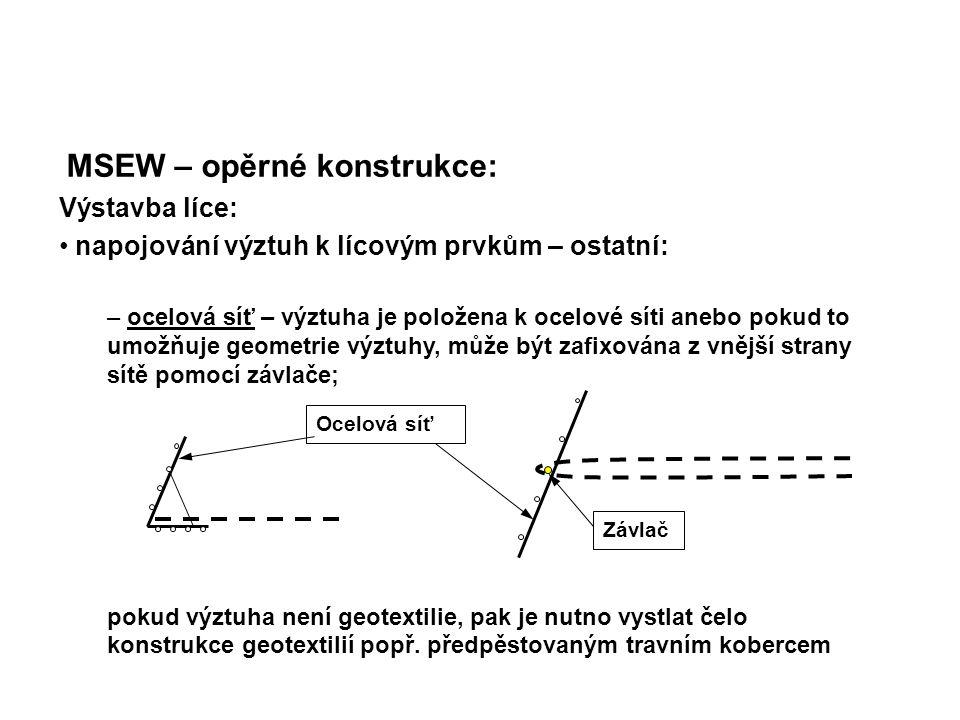MSEW – opěrné konstrukce: Výstavba líce: napojování výztuh k lícovým prvkům – ostatní: – ocelová síť – výztuha je položena k ocelové síti anebo pokud