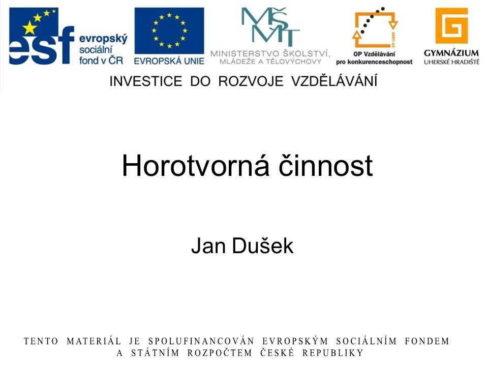 Horotvorná činnost Jan Dušek