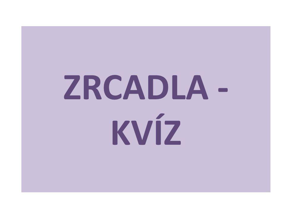 ZRCADLA - KVÍZ