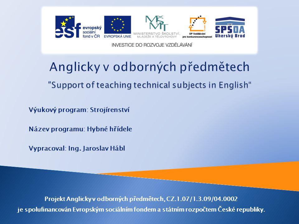 Výukový program: Strojírenství Název programu: Hybné hřídele Vypracoval: Ing.