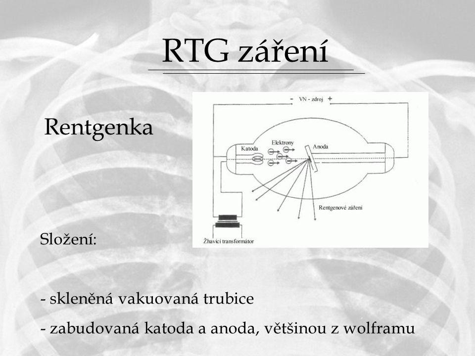 RTG záření Rentgenka Složení: - skleněná vakuovaná trubice - zabudovaná katoda a anoda, většinou z wolframu