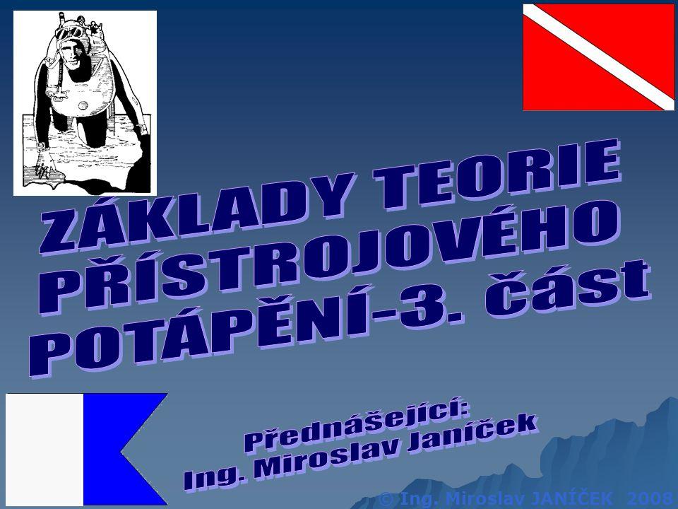 © Ing. Miroslav JANÍČEK 2008