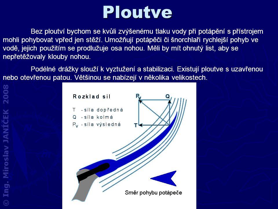 Ploutve Bez ploutví bychom se kvůli zvýšenému tlaku vody při potápění s přístrojem mohli pohybovat vpřed jen stěží. Umožňují potápěči či šnorchlaři ry