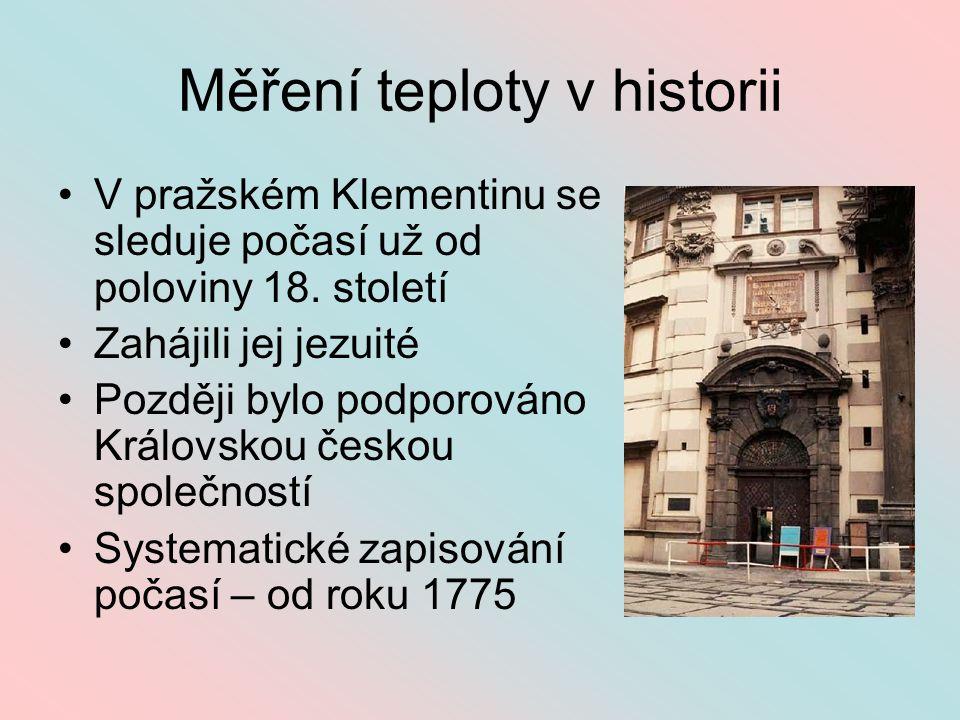 Měření teploty v historii V pražském Klementinu se sleduje počasí už od poloviny 18.