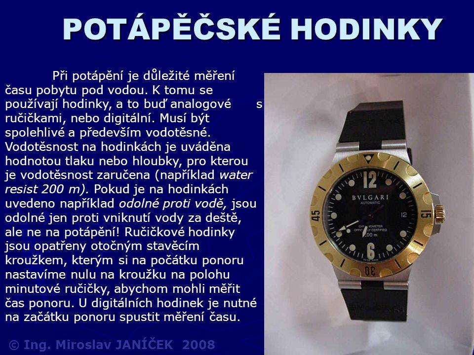POTÁPĚČSKÉ HODINKY Při potápění je důležité měření času pobytu pod vodou. K tomu se používají hodinky, a to buď analogové s ručičkami, nebo digitální.