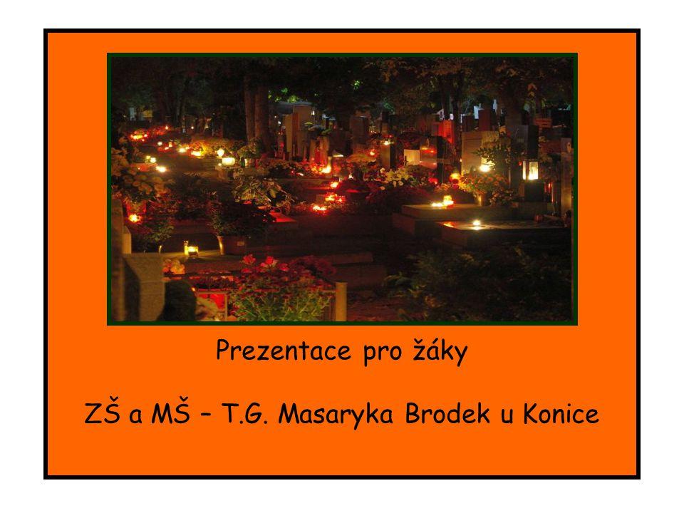 Prezentace pro žáky ZŠ a MŠ – T.G. Masaryka Brodek u Konice