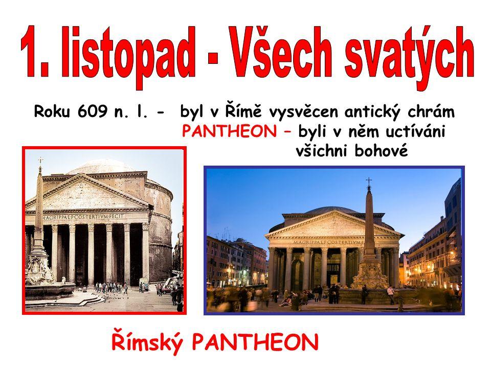 Roku 609 n. l. - byl v Římě vysvěcen antický chrám PANTHEON – byli v něm uctíváni všichni bohové Římský PANTHEON