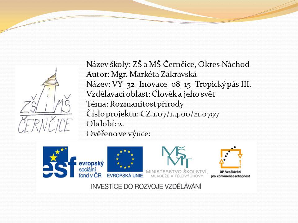 Název školy: ZŠ a MŠ Černčice, Okres Náchod Autor: Mgr.