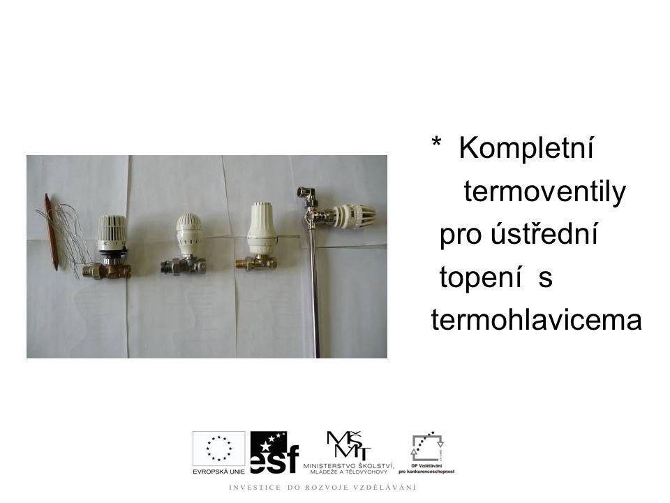 * Kompletní termoventily pro ústřední topení s termohlavicema