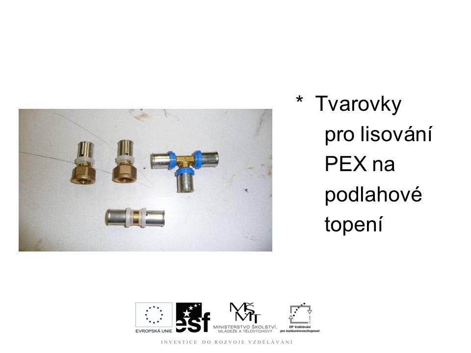 * Tvarovky pro lisování PEX na podlahové topení